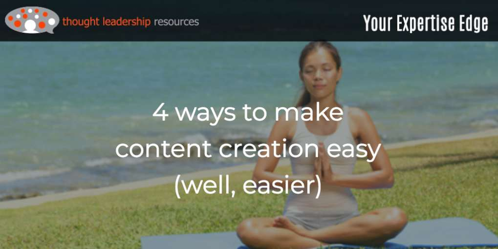 #97 4 ways to make content creation easy (well, easier)