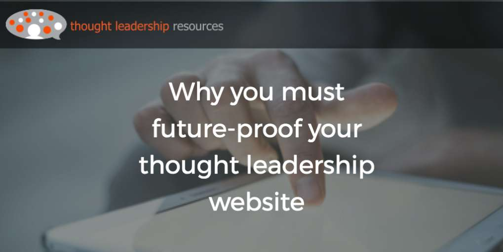 #76 Why you must future-proof your thought leadership website