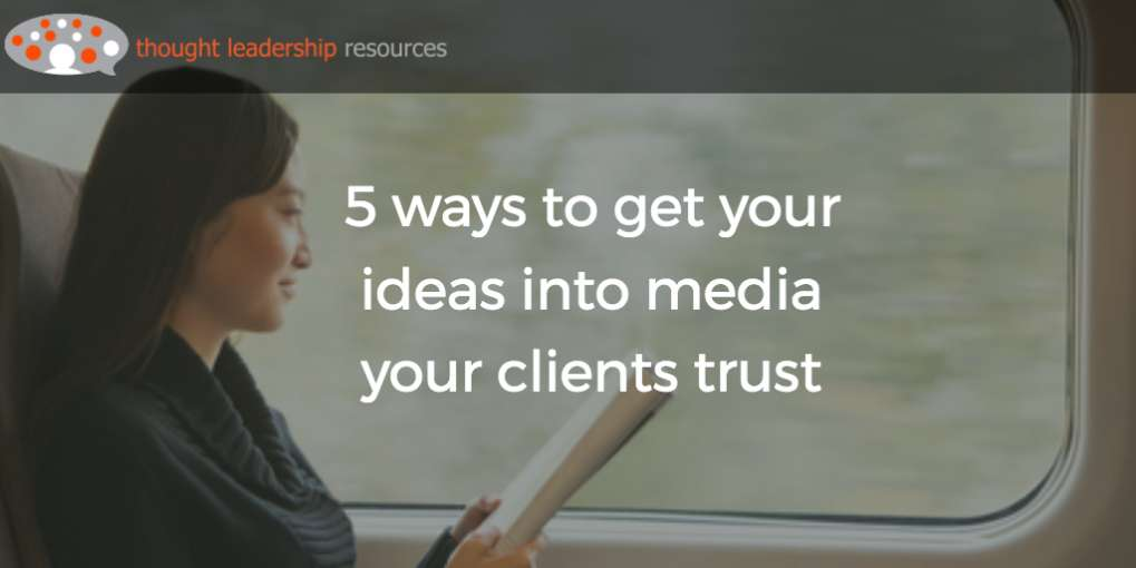 #79 5 ways to get your ideas into media your clients trust