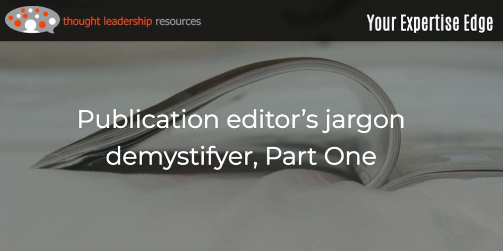 #99 What does that word mean? Your editor's jargon demystifyer, Part One