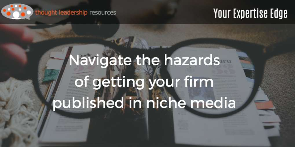 #94 Navigate the hazards of getting your firm published in niche media