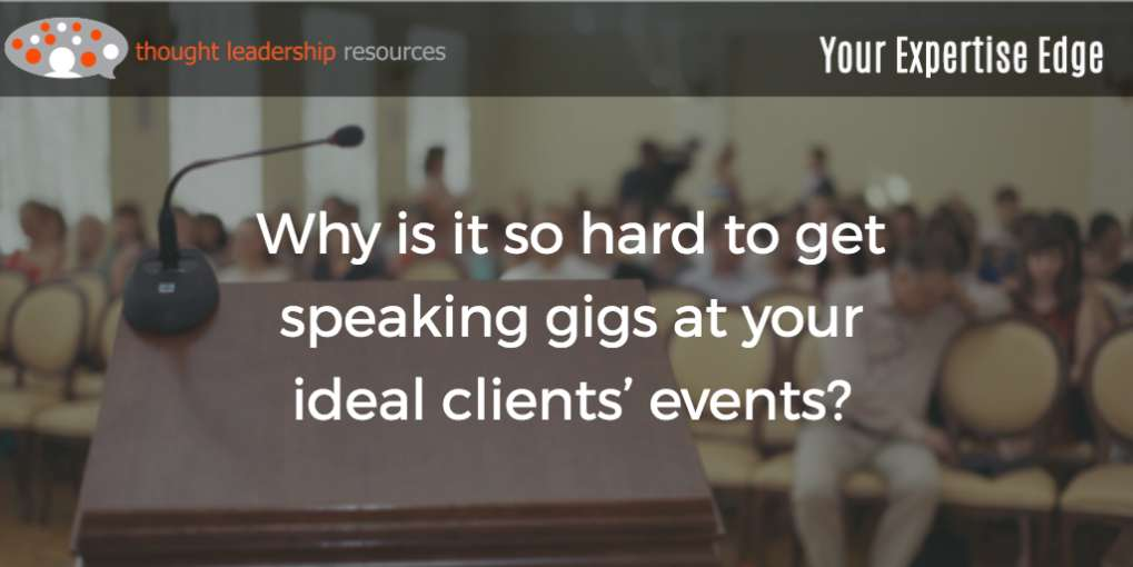 #85 Why is it so hard to get speaking gigs at your ideal clients' events?