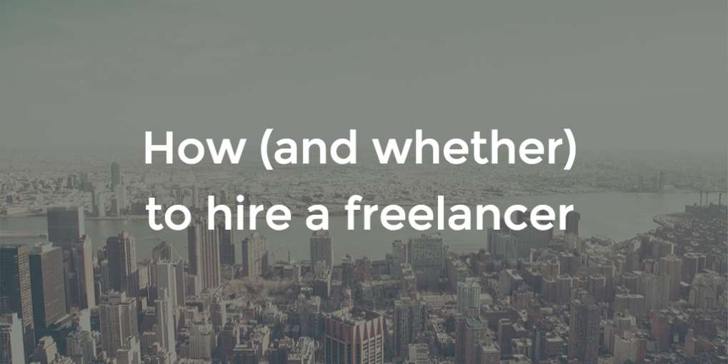 #44 How (and whether) to hire a freelancer