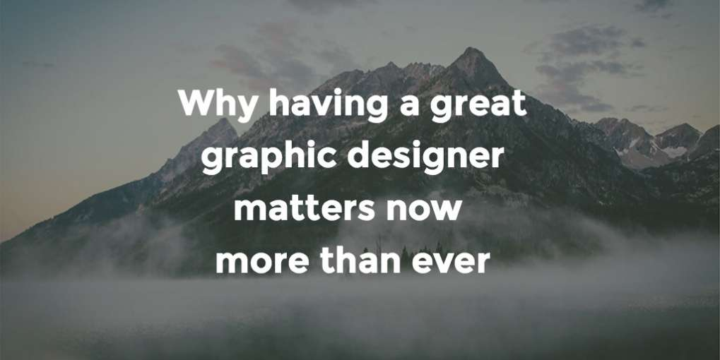 #31 Why having a great graphic designer matters now more than ever
