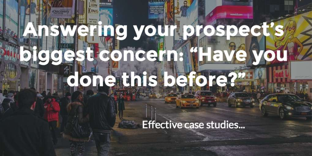 "#13 Answering your prospect's biggest concern: ""Have you done this before?"""