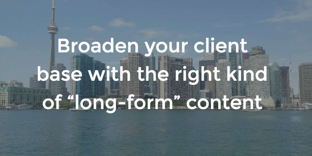 "#45 Broaden your client base with the right kind of ""long-form"" content"