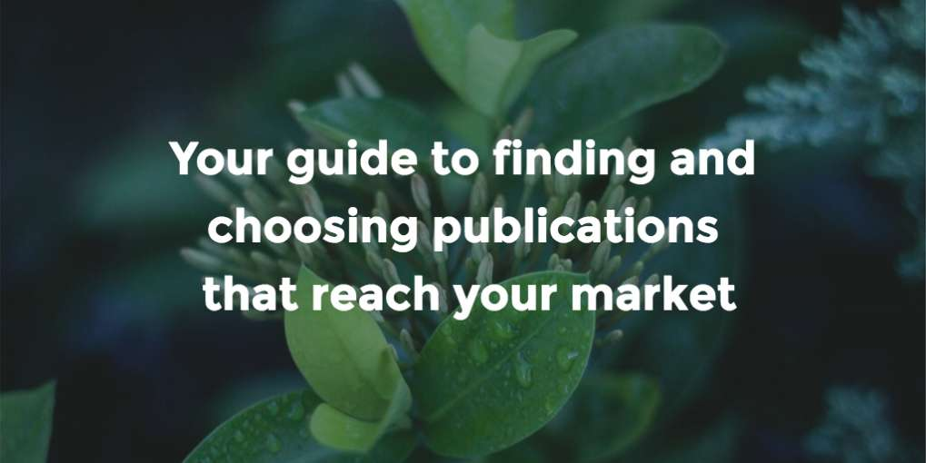 #35 Your guide to finding and choosing publications that reach your market