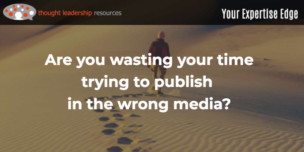 #106 Are you wasting your time trying to publish in the wrong media?