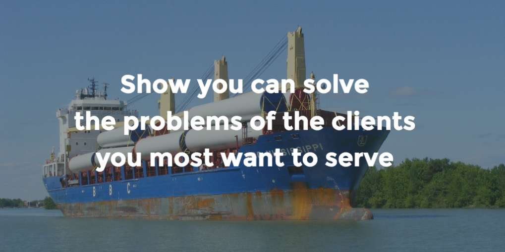 #40 Show you can solve the problems of the clients you most want to serve