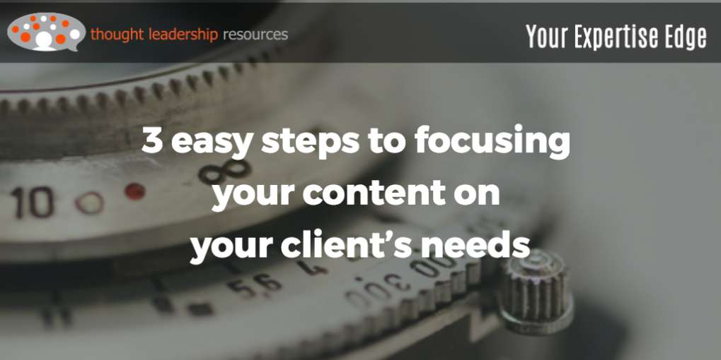 #91 - 3 easy steps to focusing your content on your client's needs