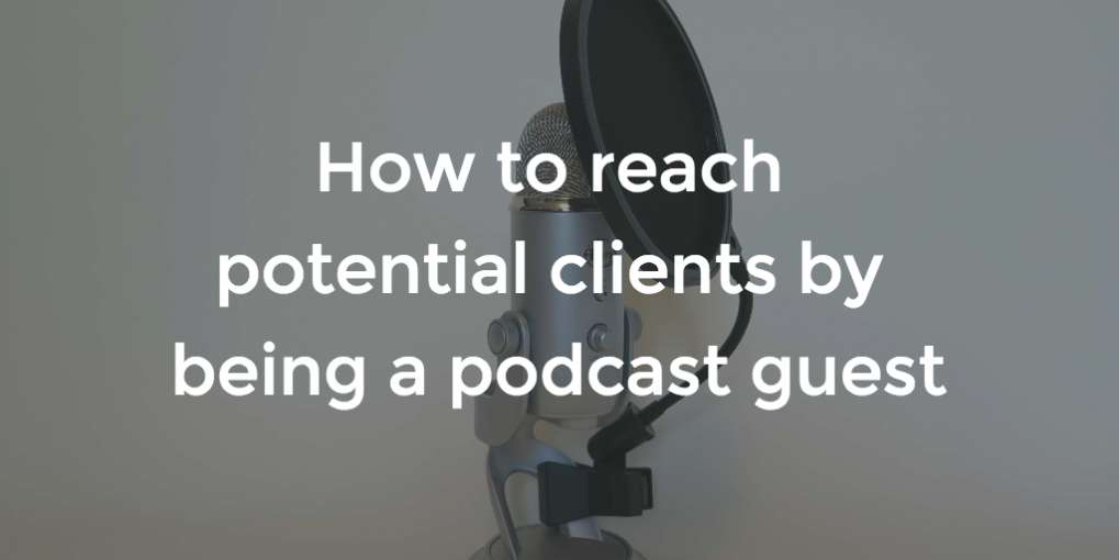 #57 How to reach potential clients by being a podcast guest