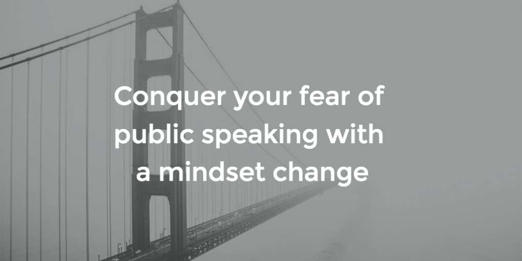 #60 Conquer your fear of public speaking with a mindset change