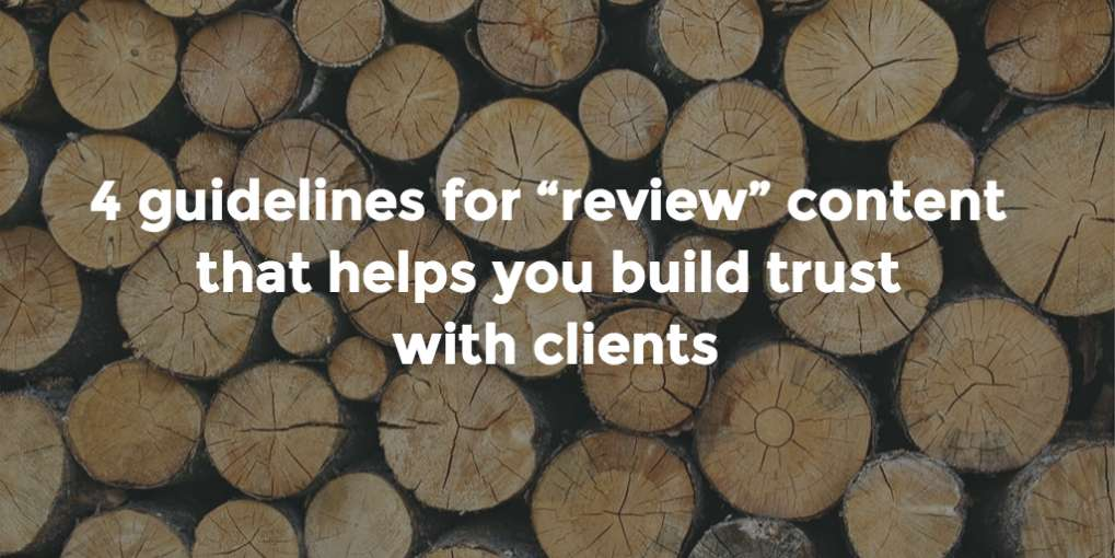 "#10 4 guidelines for ""review"" content that helps you build trust with clients"
