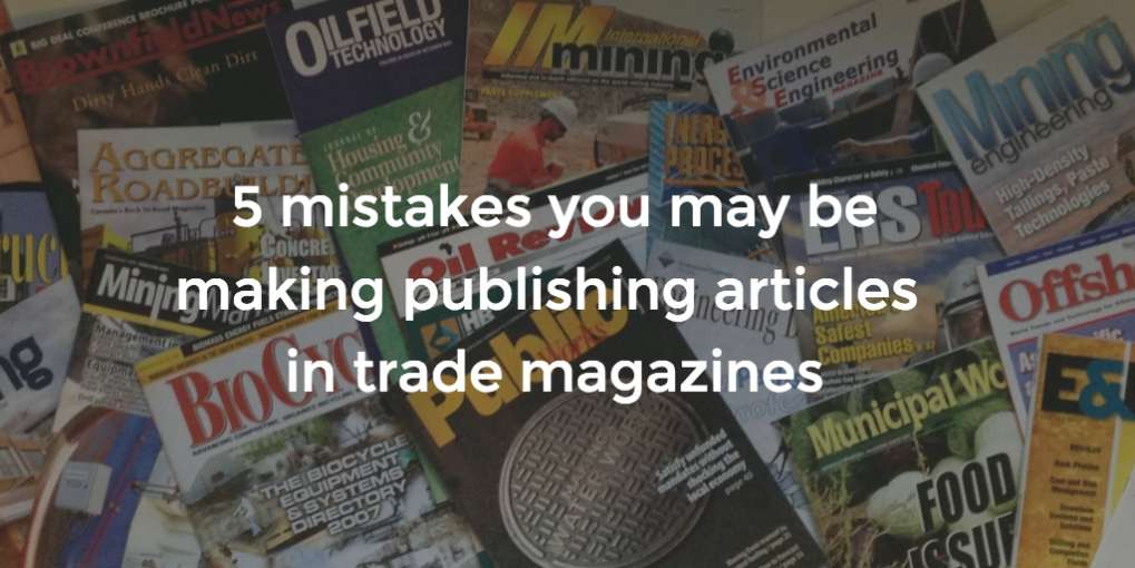 #61 5 mistakes you may be making publishing articles in trade magazines