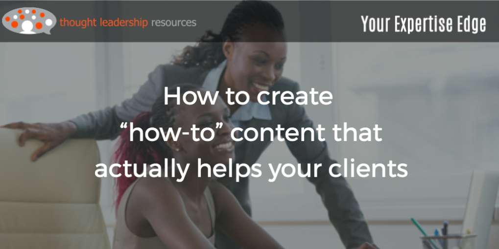 "#81 How to create ""how-to"" content that actually helps your clients"