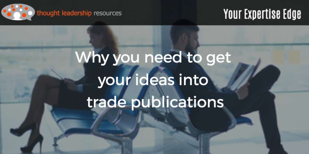 #82 Why you need to get your ideas into trade publications