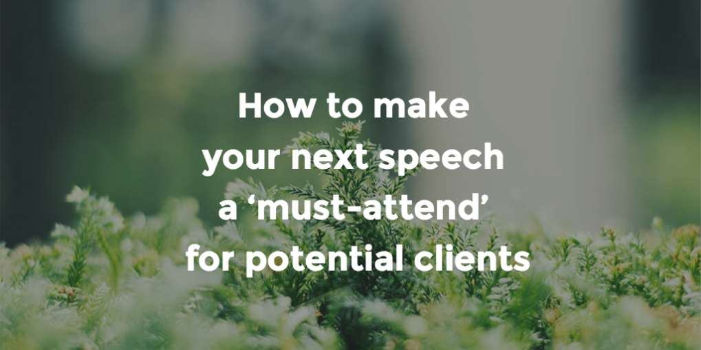 #29 How to make your next speech a 'must-attend' for potential clients