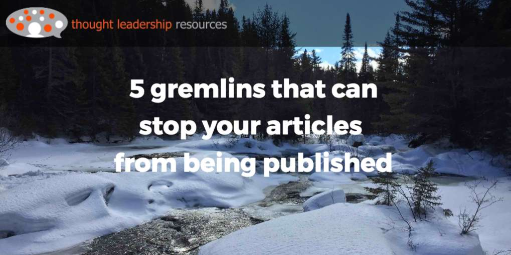 #72 5 gremlins that can stop your articles from being published