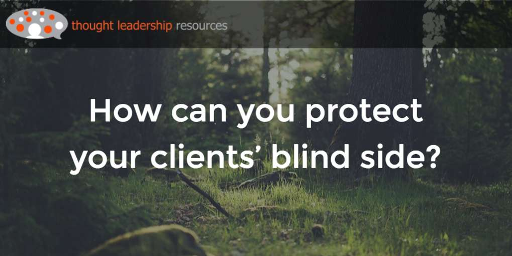 #70 How can you protect your clients' blind side?