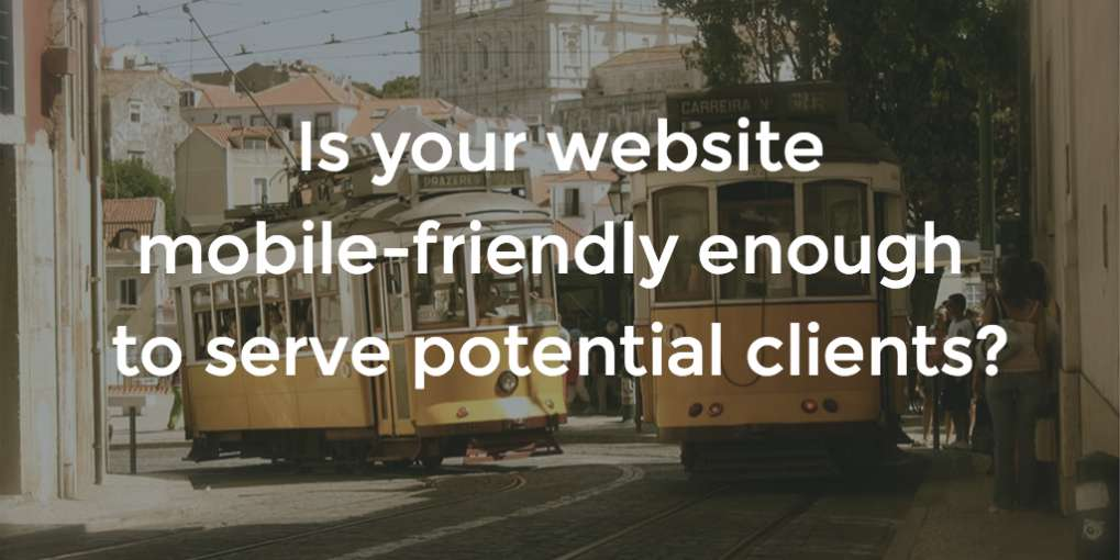#27 Is your website mobile-friendly enough to serve potential clients?
