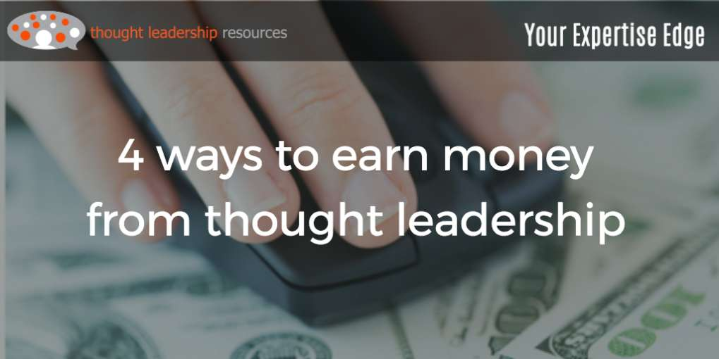 #84 4 ways to earn money from thought leadership