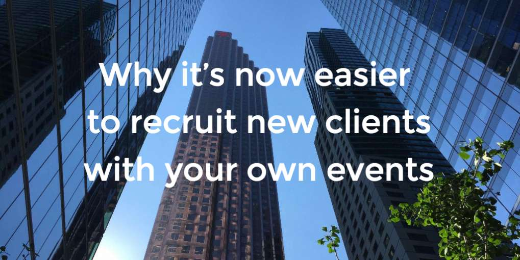 #53 Why it's now easier to recruit new clients with your own events