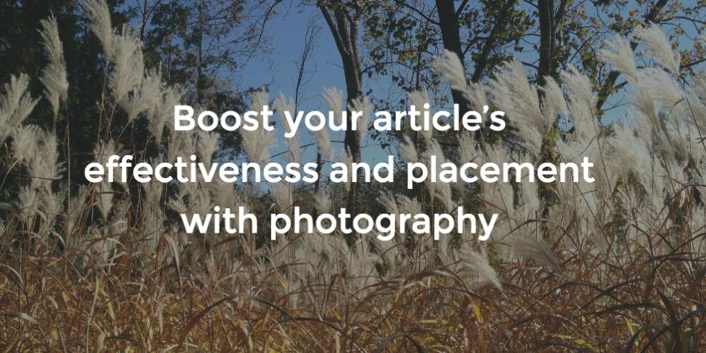 #36 Boost your article's effectiveness and placement with photography