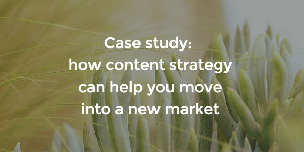 #33 Case study: how content strategy can help you move into a new market