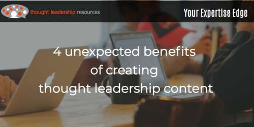 #105 4 unexpected benefits of creating thought leadership content